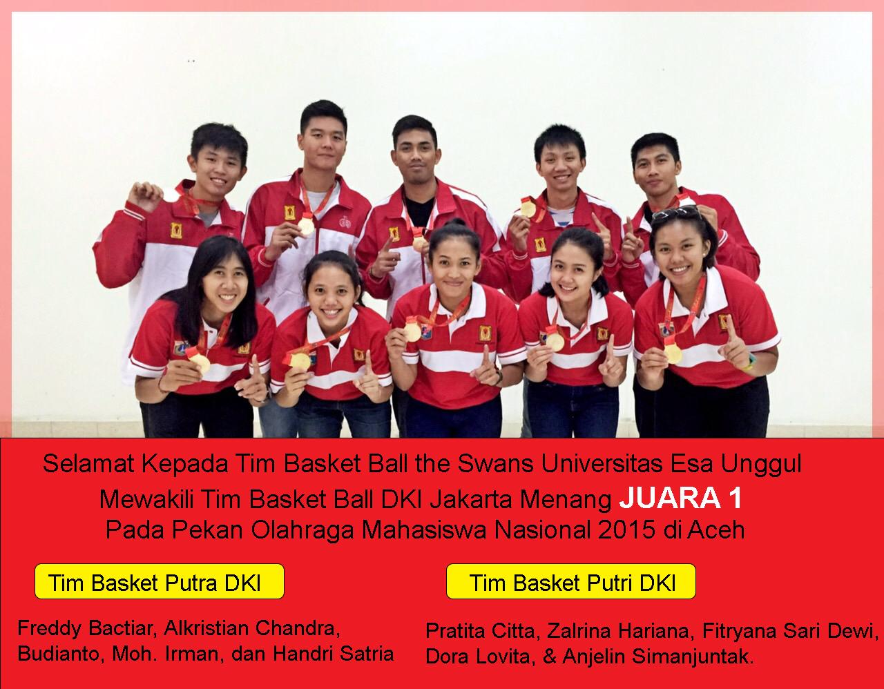 Selamat Kepada Tim Basket Ball the Swans Universitas Esa Unggul Mewakili Tim Basket Ball DKI Jakarta Menang Juara 1 Pada Pekan Olahraga Mahasiswa Nasional 2015 di Aceh