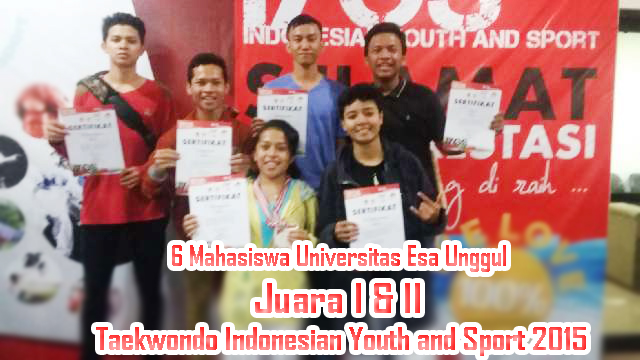 Mahasiswa Universitas Esa Unggul Menang Kejuaraan Taekwondo Indonesian Youth and Sport 2015