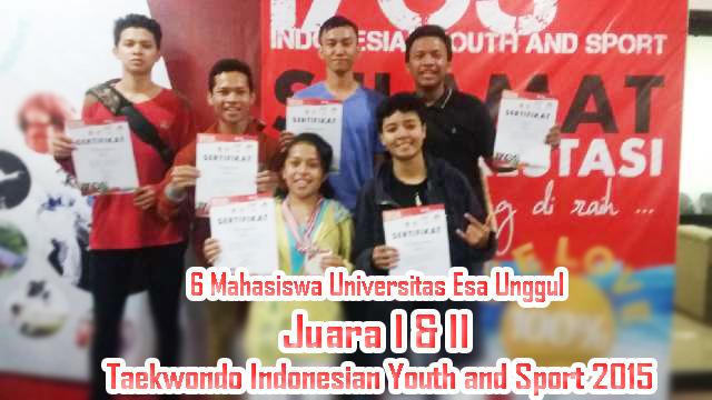 Selamat, Mahasiswa Universitas Esa Unggul Memenangkan Kejuaraan Taekwondo Indonesian Youth and Sport 2015