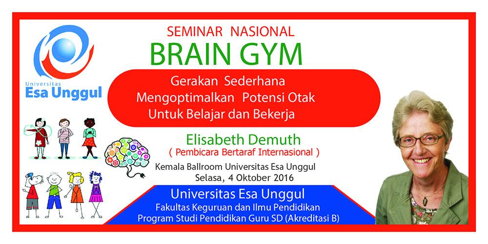 Seminar Nasional Brain Gym Universitas Esa Unggul 2016
