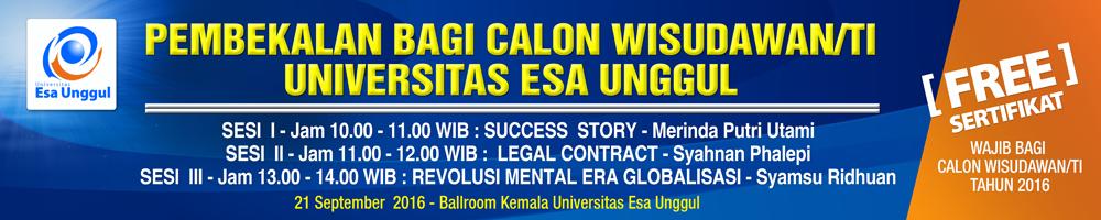 Pembekalan Bagi Calon Wisudawan / Ti Universitas Esa Unggul 2016