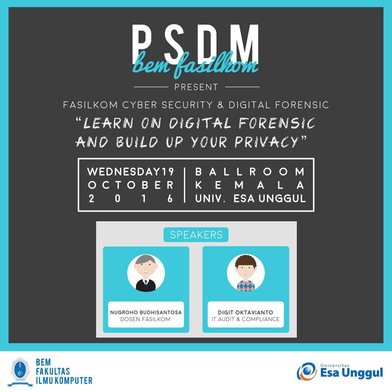 "Seminar ""Learn on Digital Forensic and Build Up Your Privacy"" Fakultas Ilmu Komputer Universitas EsaUnggul"