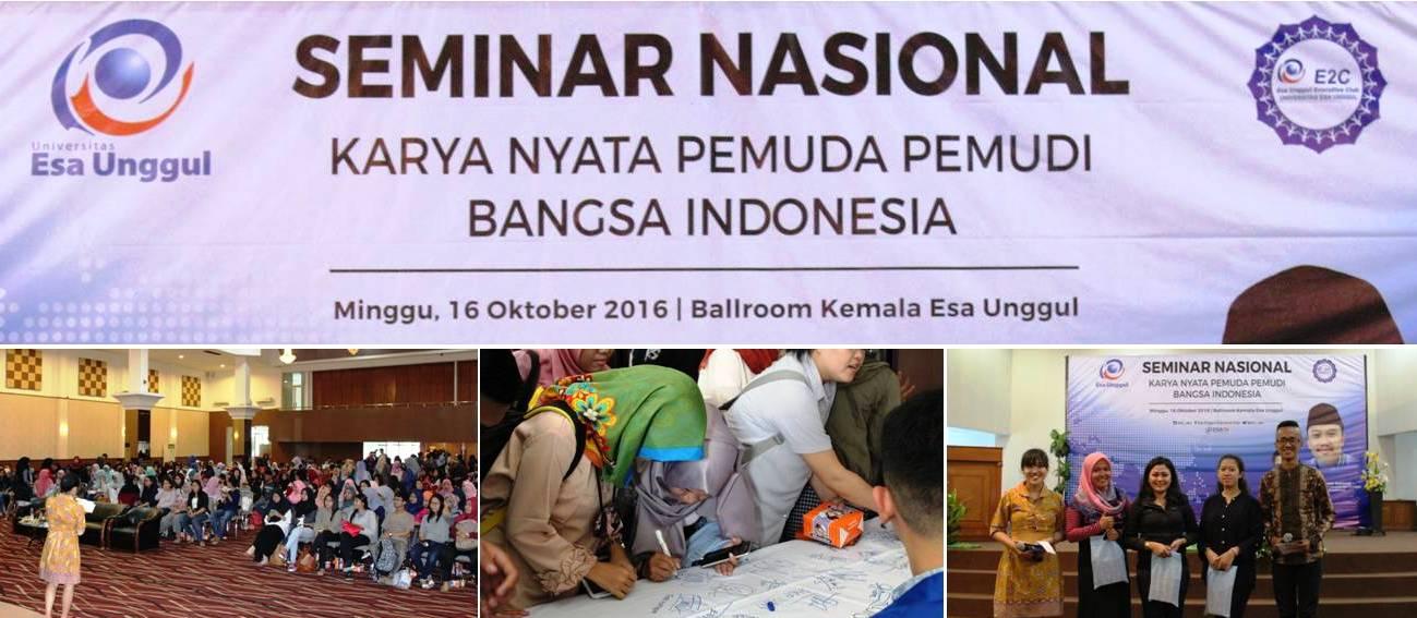 """Seminar Nasional """"Karya Nyata Pemuda Bangsa Indonesia"""" Universitas Esa Unggul"""