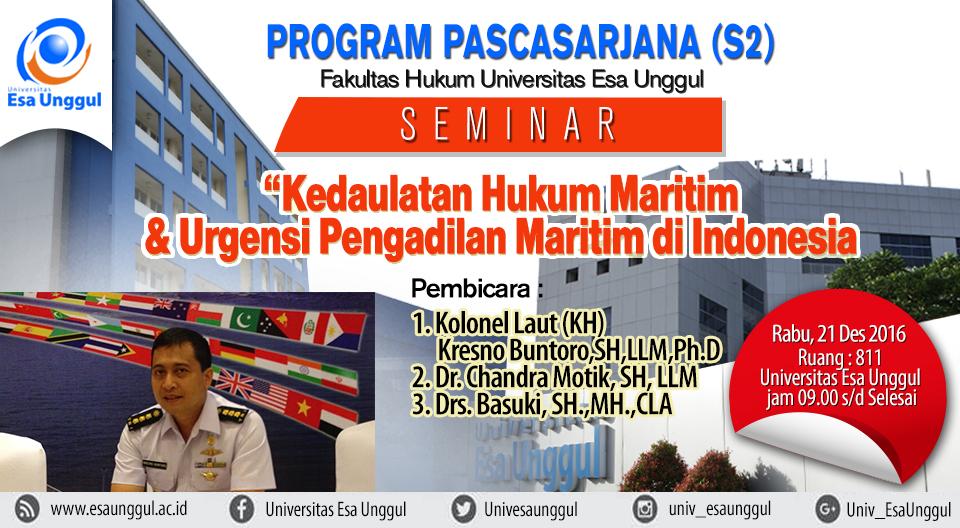 """Fakultas Hukum Proudly Present Seminar """"Kedaulatan Hukum Maritim dan Urgensi Pengadilan Maritim di Indonesia"""""""