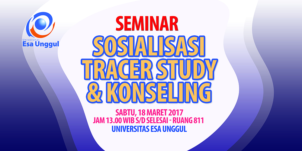 Seminar Sosialisasi Tracer Study & Konseling