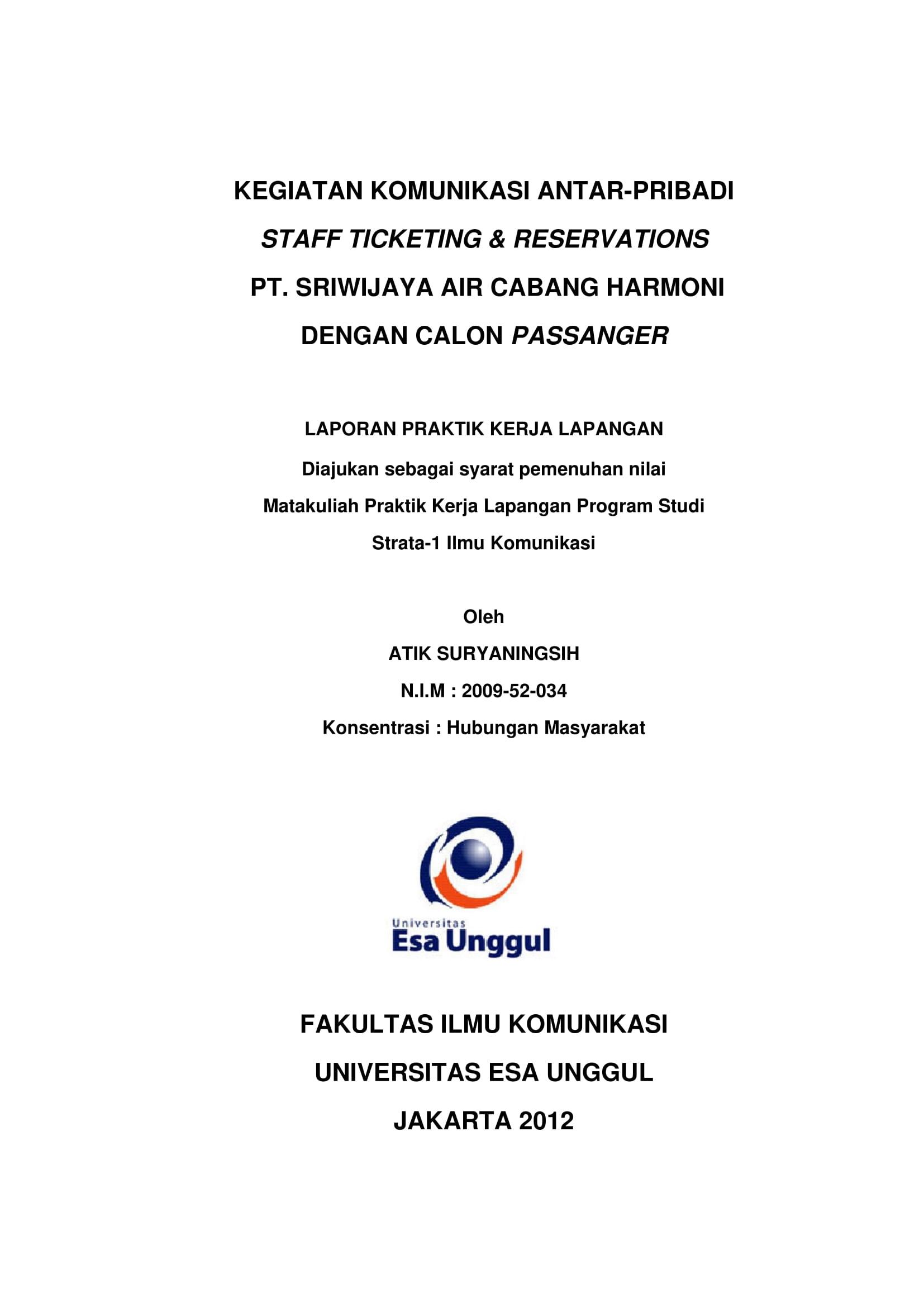 Kegiatan Komunikasi Antar-Pribadi Staff Ticketing & Reservations PT. SRIWIJAYA AIR Cabang Harmoni Dengan Calon Passanger