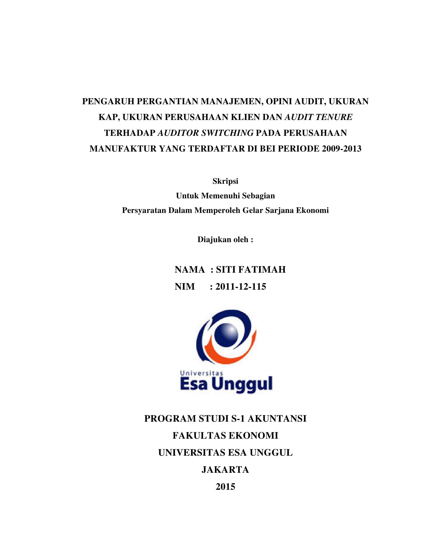 Pengaruh Pergantian Management, Opini Audit, Ukuran KAP, Ukuran Perusahaan Klien Dan Audit Tenure Terhadap Auditor Switching Pada Perusahaan Manufaktur Yang Terdaftar Di BEI Periode 2009-2013