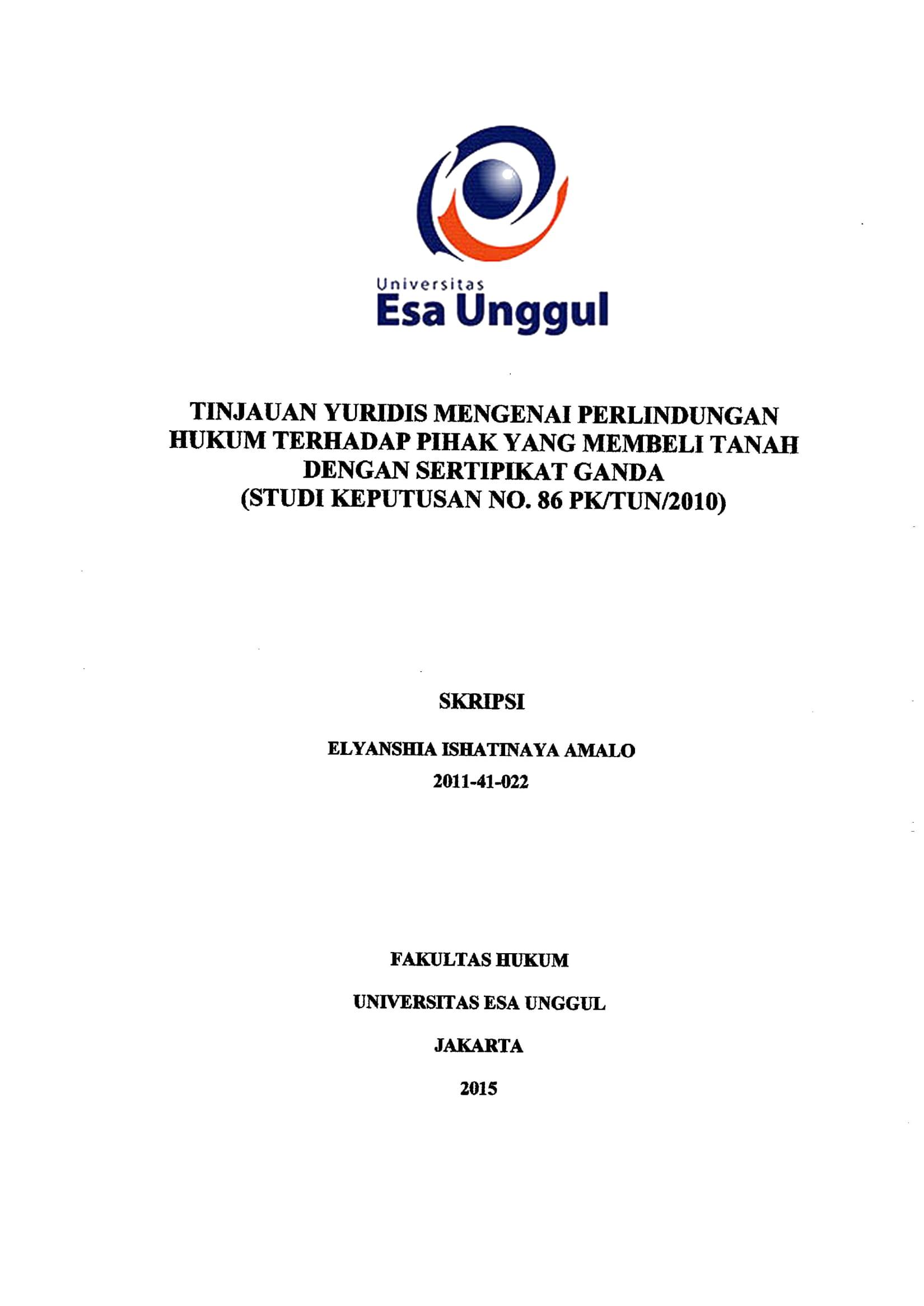 Tinjauan Yuridis Mengenai Perlindungan Hukum Terhadap Pihak Yang Mengembali Tanah Dengan Sertifikat Ganda (Studi Keputusan No. 86PK/TUN/2010)