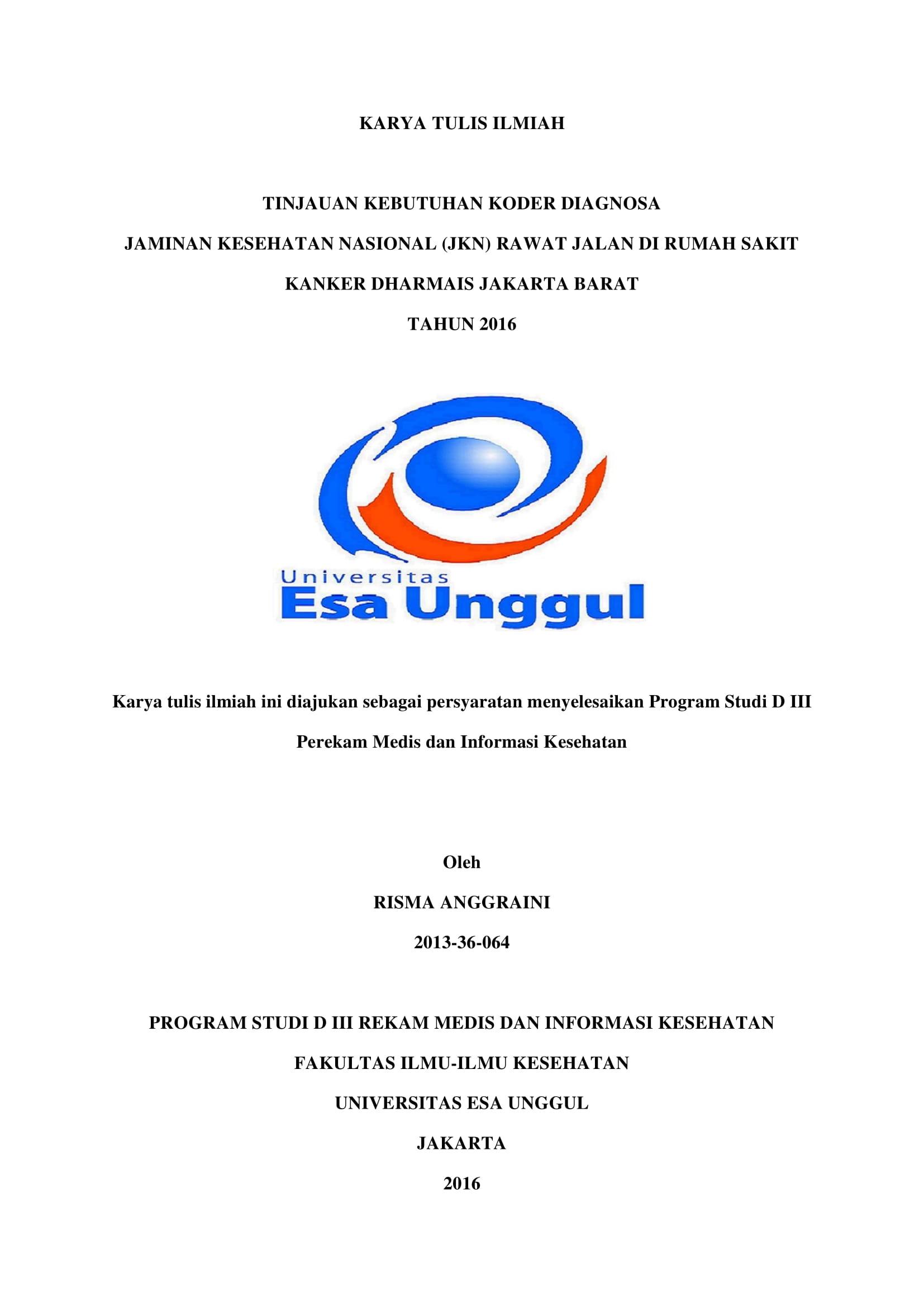 Tinjauan Kebutuhan Koder Diagnosa Jaminan Kesehatan Nasional (JKN) Rawat Jalan Di Rumah Sakit Kanker Dharmais Jakarta Barat Tahun 2016