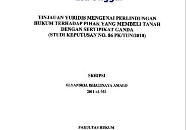 Tinjauan Yuridis Mengenai Perlindungan Hukum terhadap Pihak yang Membeli Tanah dengan Sertifikat Ganda (Studi Keputusan No. 86 PK/TUN/2010)