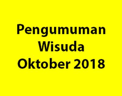 Pengumuman Daftar Wisuda Oktober 2018