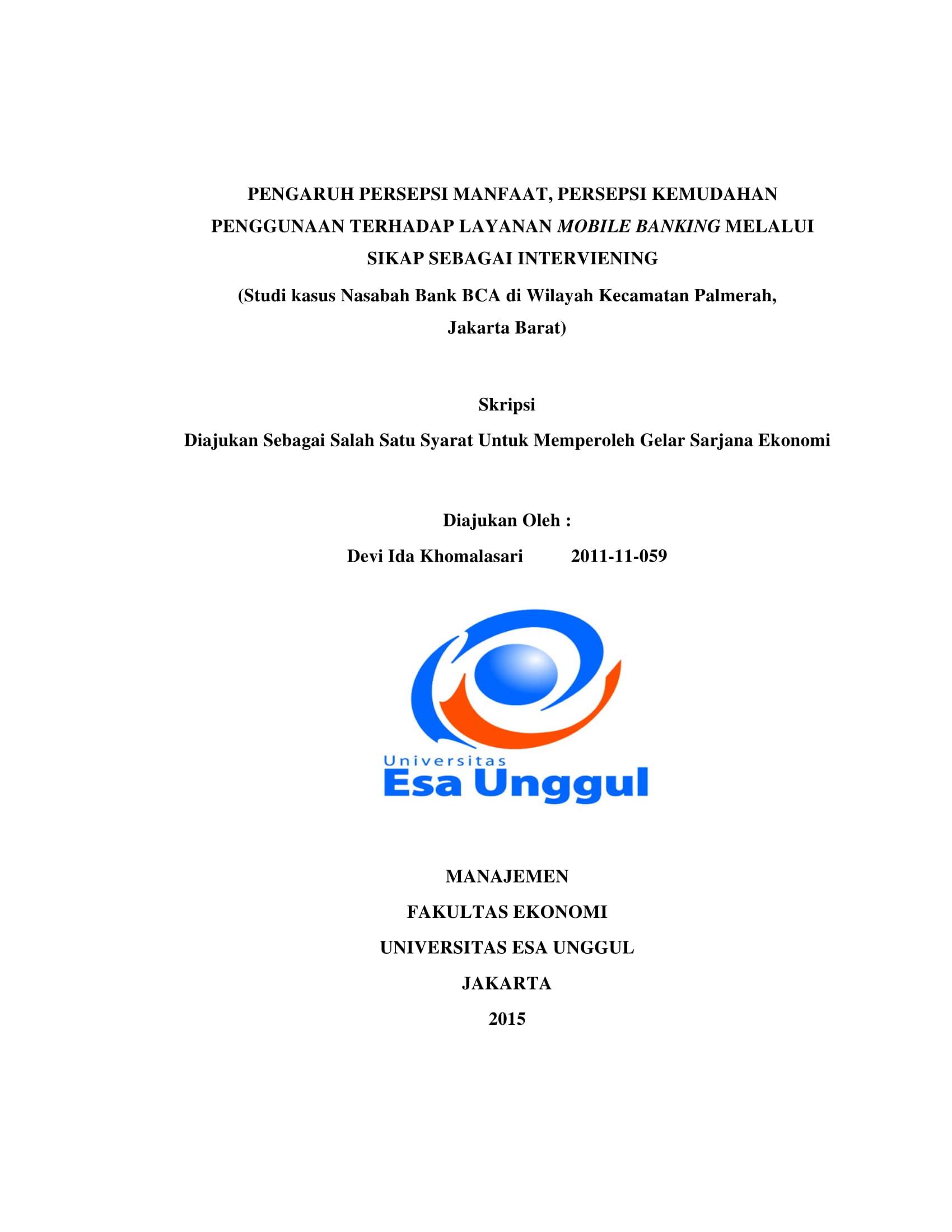 Pengaruh Persepsi Manfaat, Persepsi Kemudahan Penggunaan Terhadap Layanan Mobile Banking Melalui Sikap Sebagai Interviening (Studi Kasus Nasabah Bank BCA di Wilayah Kecamatan Palmerah, Jakarta Barat)
