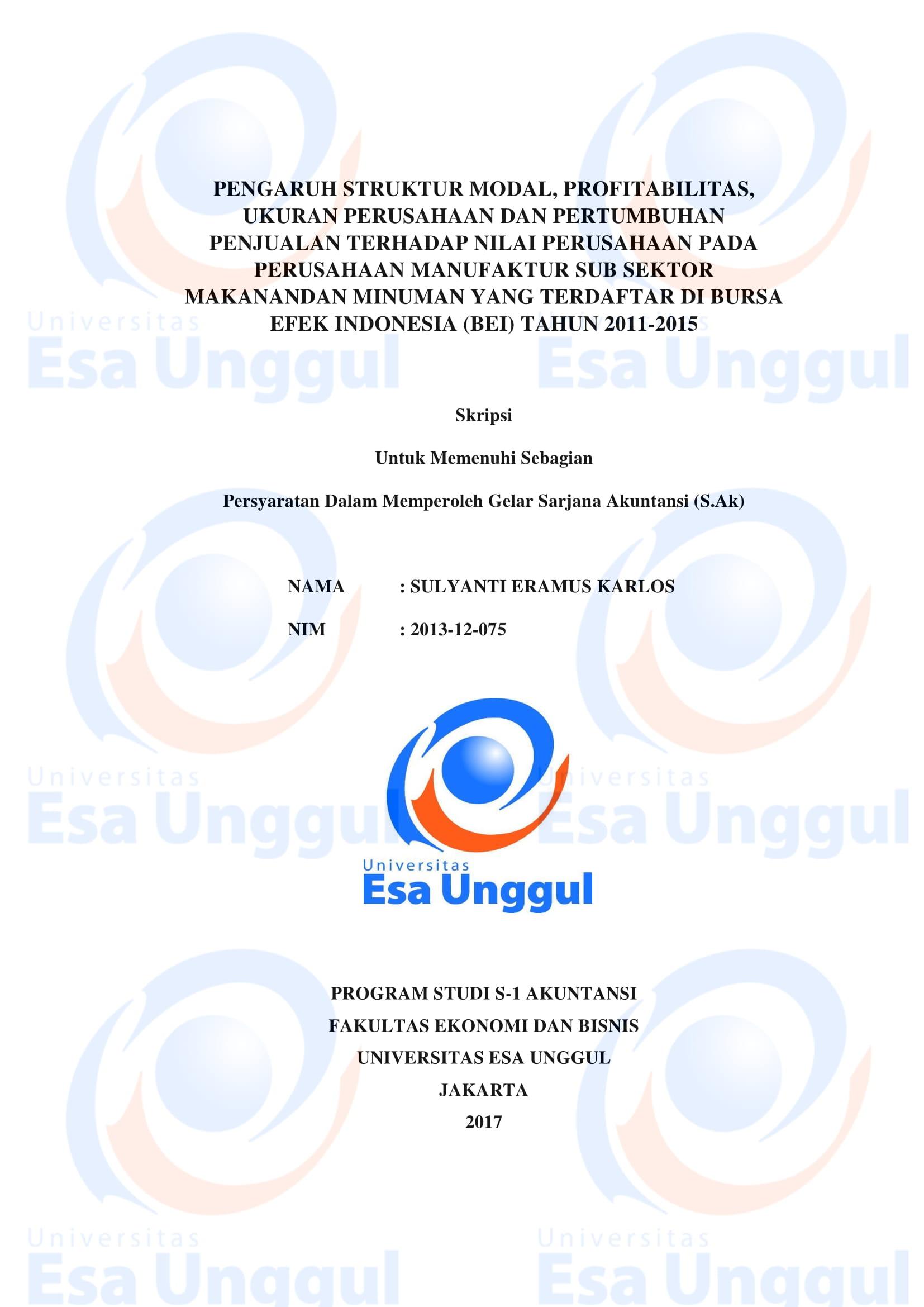 Pengaruh Struktur Modal, Profitabilitas, Ukuran Perusahaan dan Pertumbuhan Penjualan Terhadap Nilai Perusahaan pada Perusahaan Manufaktur Sub Sektor Makanan dan Minuman yang Terdaftar di Bursa Efek Indonesia (BEI) Tahun 2011 – 2015