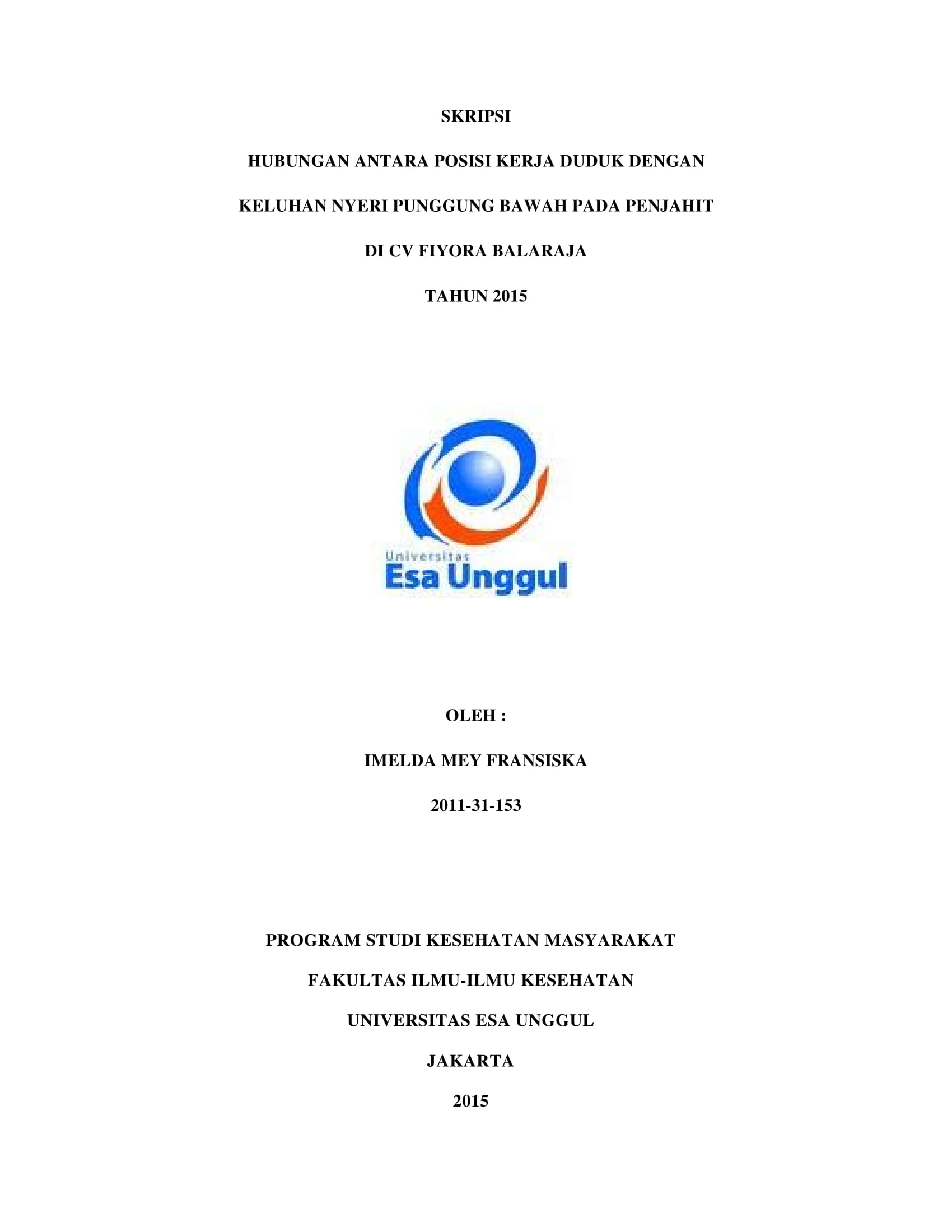 Hubungan Antara Posisi Kerja Duduk dengan Keluhan Nyeri Punggung Bawah pada Penjahit di CV Fiyora Balaraja Tahun 2015