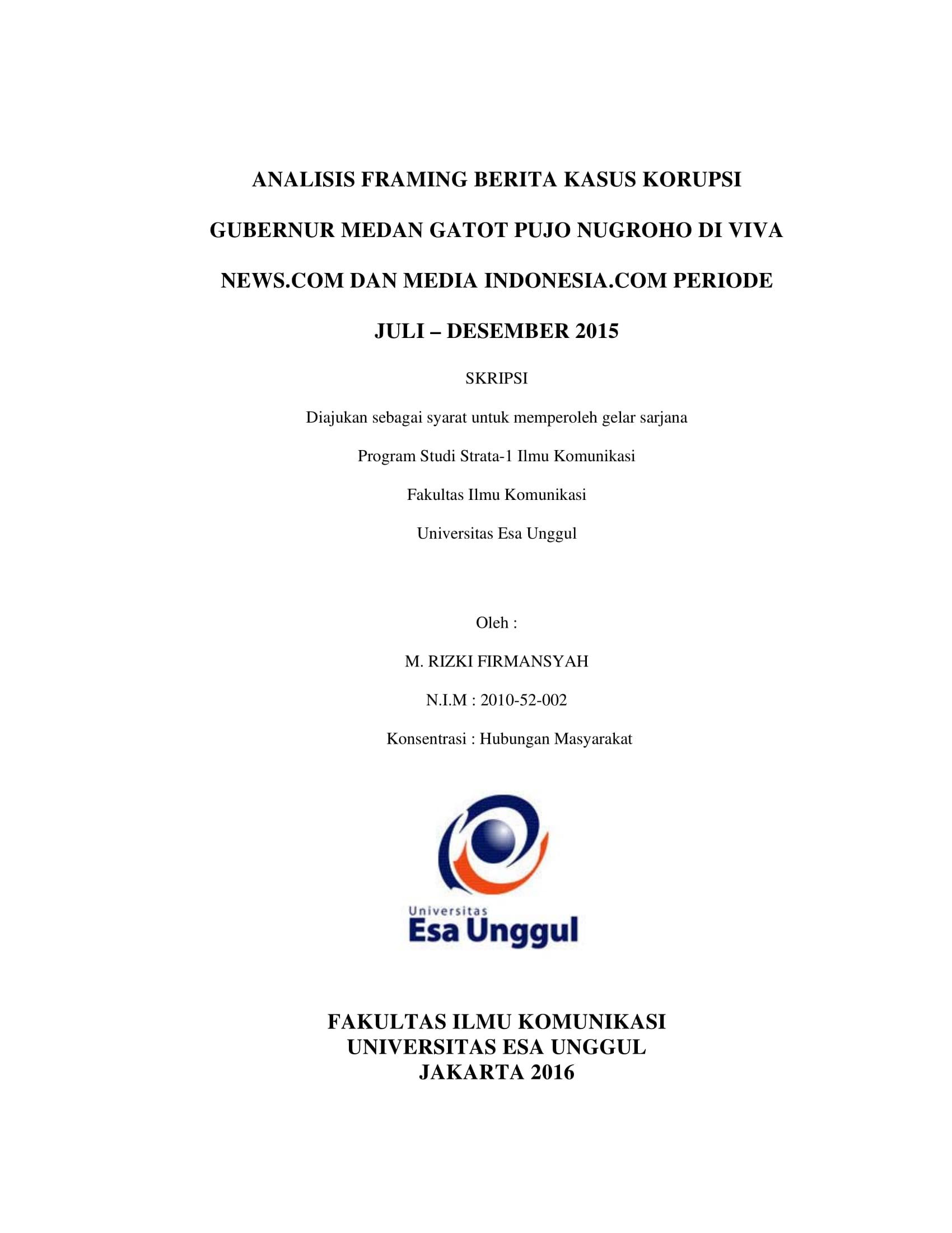 Analisis Framing Berita Kasus Korupsi Gubernur Medan Gatot Pujo Nugroho di Viva News.com dan Media   Indonesia.com Periode Juli – Desember 2015