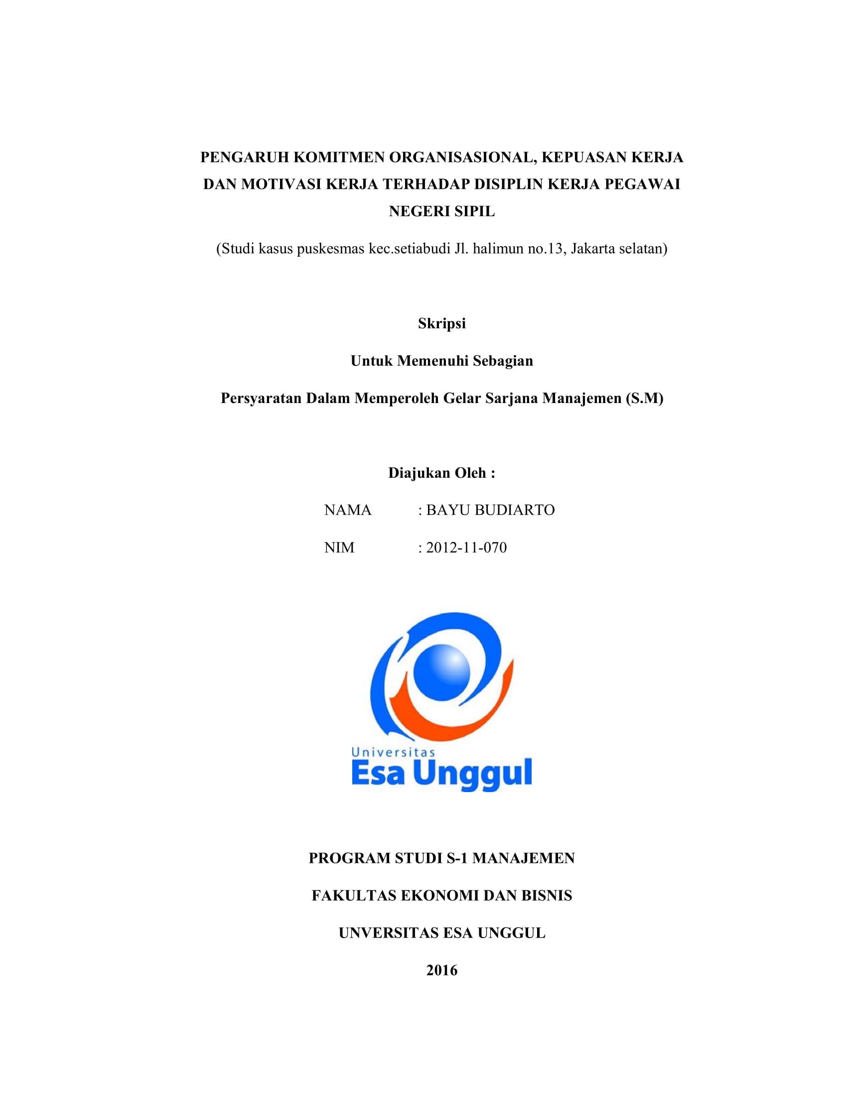 Pengaruh Komitmen Organisasional, Kepuasan Kerja dan Motivasi Kerja Terhadap Disiplin Kerja Pegawai Negeri Sipil (Studi Kasus Puskesmas Kec. Setiabudi Jl. Halimun No. 13, Jakarta Selatan)