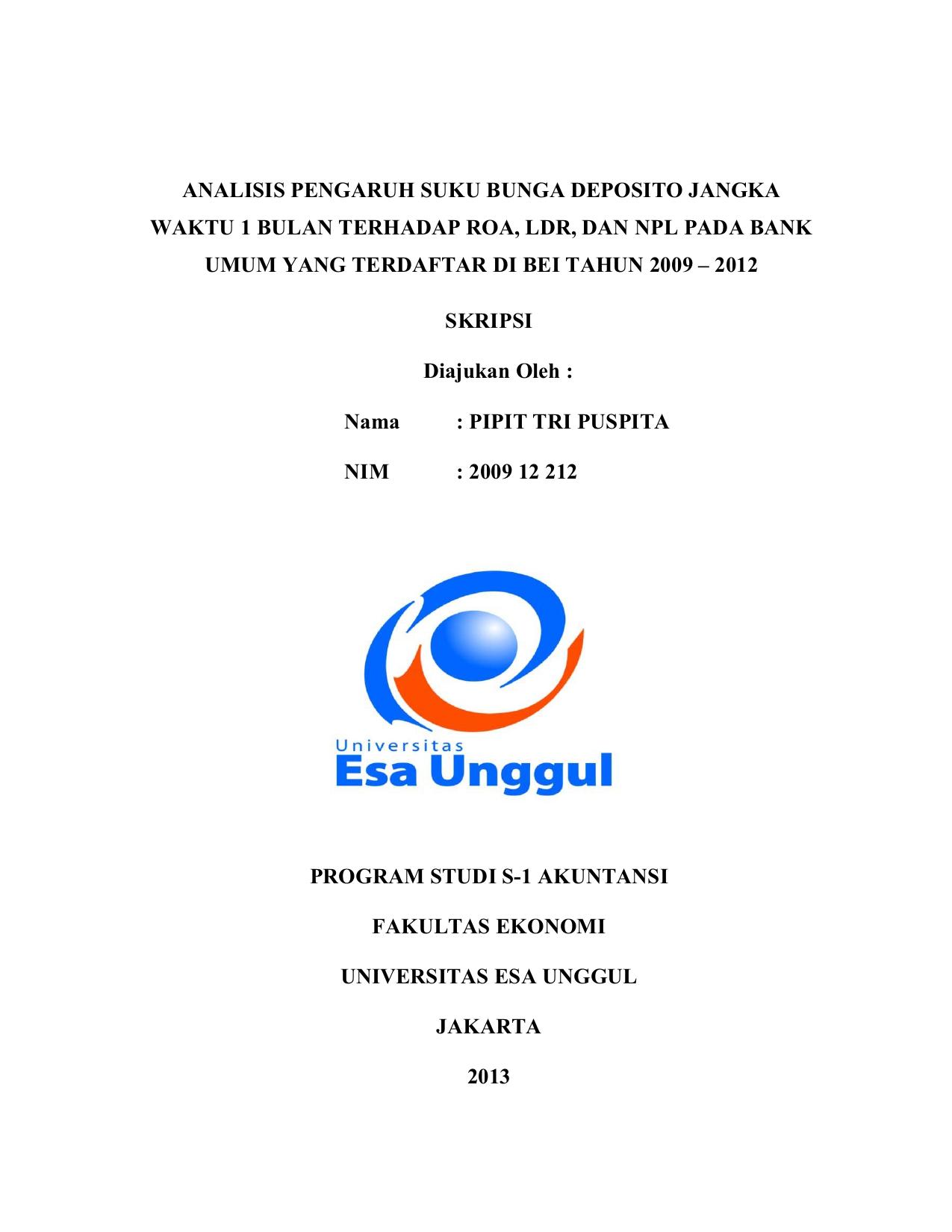Analisis Pengaruh Suku Bunga Deposito Jangka Waktu 1 Bulan Terhadap ROA, LDR, dan NPL pada Bank Umum yang Terdaftar di Bei Tahun 2009 – 2012