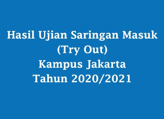 Hasil Ujian Saringan Masuk (Try Out) Kampus Jakarta Tahun 2020/2021