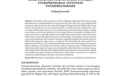 Entrepreneurship Knowledge, Training Home Industry, and Attitude Towards Entrepreneurial Intention Entrepreneurship