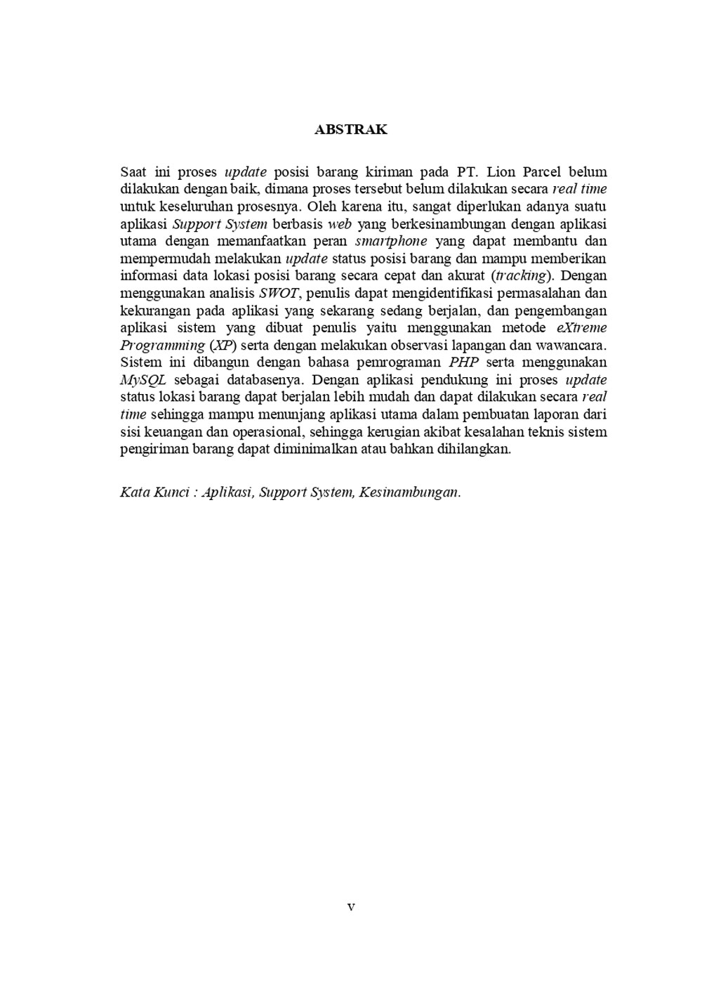 Pembangunan Aplikasi Support System Sebagai Kesinambungan Aplikasi Utama Studi Kasus : PT. LION PARCEL
