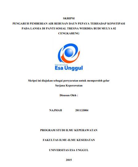 Pengaruh Air Rebusan Daun Pepaya terhadap Konstipasi Lansia Studi Kasus di Panti Sosial Tresna Werdha Budi Mulya 02 Cengkareng