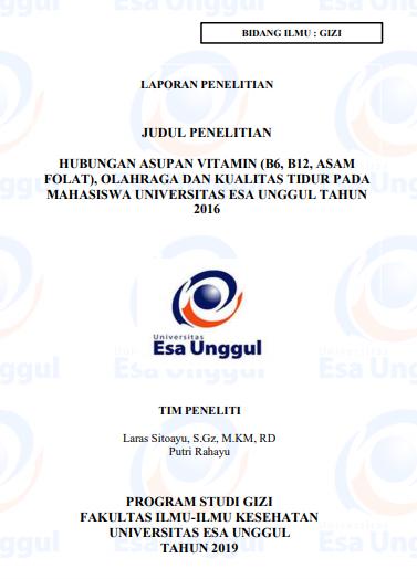 Hubungan Asupan Vitamin (B6, B12, Asam Folat), Olahraga Dan Kualitas Tidur Pada Mahasiswa Universitas Esa Unggul Tahun 2016