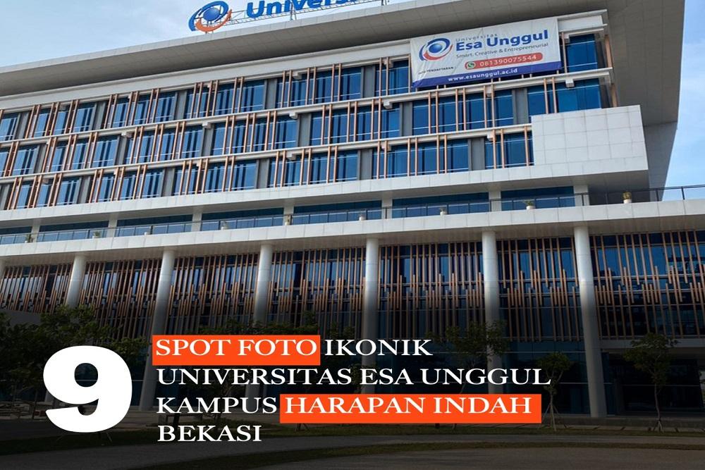 Mantul Abis, Berikut 9 Spot Ikonik Universitas Esa Unggul Kampus Bekasi
